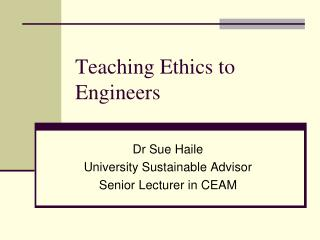 Teaching Ethics to Engineers