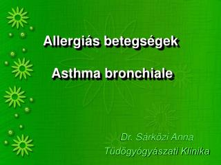 Allergiás betegségek  Asthma bronchiale