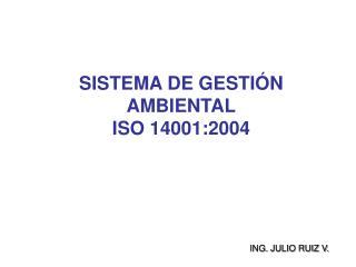 SISTEMA DE GESTIÓN AMBIENTAL ISO 14001:2004