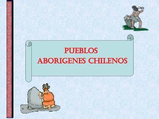PUEBLOS  ABORIGENES CHILENOS