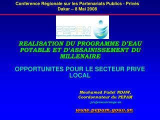Conférence Régionale sur les Partenariats Publics - Privés Dakar – 8 Mai 2008