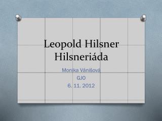 Leopold  Hilsner Hilsneri�da
