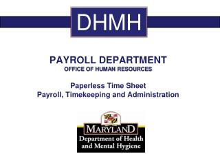 PAYROLL DEPARTMENT OFFICE OF HUMAN RESOURCES Paperless Time Sheet