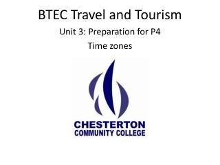 BTEC Travel and Tourism Unit 3:  Preparation for P4 Time zones