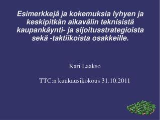 Kari Laakso TTC:n kuukausikokous 31.10.2011