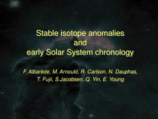 Stable isotope anomalies  and  early Solar System chronology