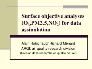 Surface objective analyses (O 3 ,PM2.5,NO 2 ) for data assimilation
