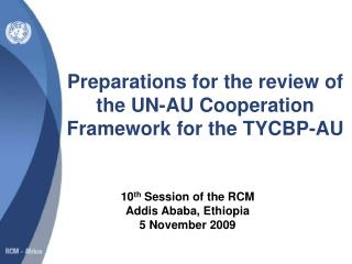 Preparations for the review of the UN-AU Cooperation Framework for the TYCBP-AU