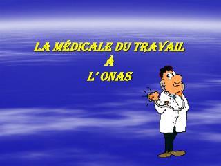La médicale du travail  à l' ONAS