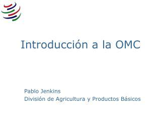 Introducci�n a la OMC