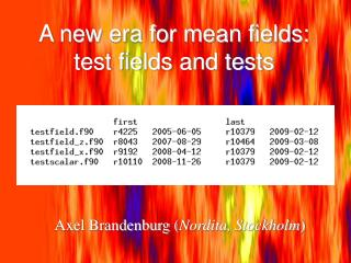 A new era for mean fields: test fields and tests