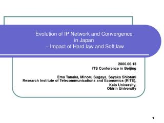 Evolution of IP Network and Convergence in Japan  – Impact of Hard law and Soft law