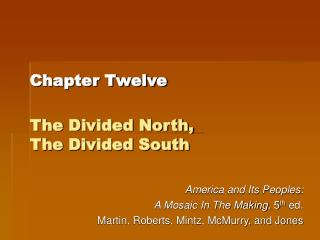 Chapter Twelve  The Divided North,  The Divided South