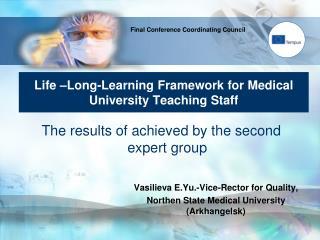 Life –Long-Learning Framework for Medical University Teaching Staff