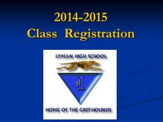 2014-2015  Class  Registration