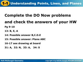 Complete the DO Now problems  and check the answers of your HW Pg 9-10 13: B, E, A