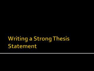 Writing a Strong Thesis Statement
