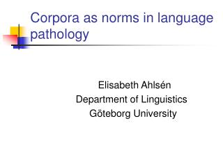 Corpora as norms in language pathology