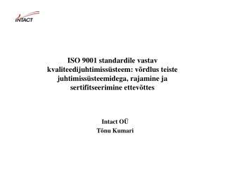 ISO 9001 standardile vastav kvaliteedijuhtimiss steem: v rdlus teiste juhtimiss steemidega, rajamine ja sertifitseerimin