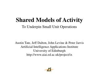 Shared Models of Activity To Underpin Small Unit Operations