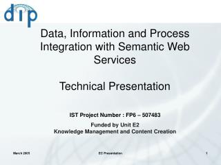 Data, Information and Process Integration with Semantic Web Services Technical Presentation