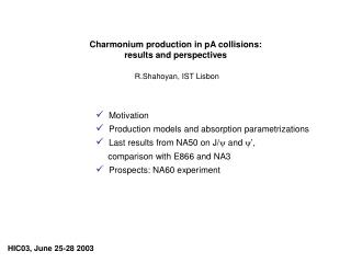 Charmonium production in pA collisions: results and perspectives R.Shahoyan, IST Lisbon