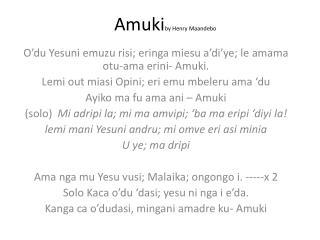 Amuki by  Henry  Maandebo