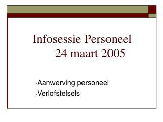 Infosessie Personeel 24 maart 2005