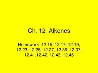 Ch. 12  Alkenes