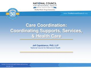 Care Coordination: Coordinating  Supports, Services, & Health Care