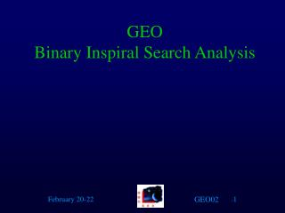 GEO  Binary Inspiral Search Analysis