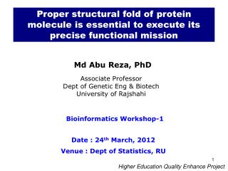 Proper structural fold of protein molecule is essential to execute its precise functional mission