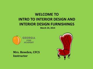 WELCOME TO INTRO TO INTERIOR DESIGN AND INTERIOR DESIGN FURNISHINGS