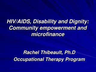 HIV/AIDS, Disability and Dignity: Community empowerment and microfinance