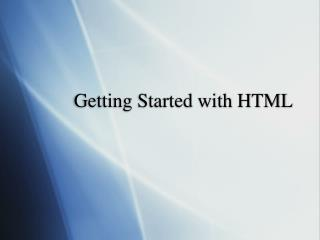 Getting Started with HTML