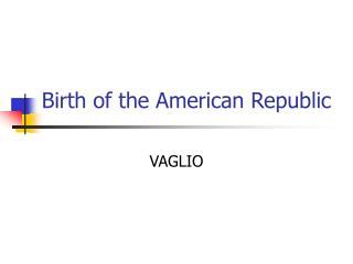 Birth of the American Republic