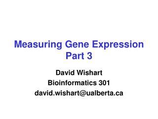 Measuring Gene Expression Part 3
