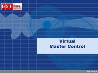 Virtual Master Control