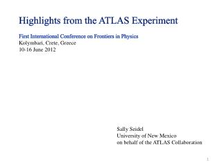 Highlights from the ATLAS Experiment First International Conference on Frontiers in Physics