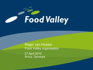 Roger van Hoesel, Food Valley organisation