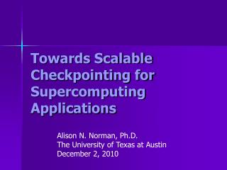 Towards Scalable Checkpointing for Supercomputing Applications
