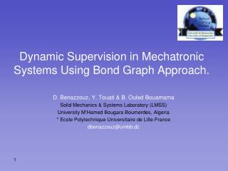 Dynamic Supervision in Mechatronic  Systems Using Bond Graph Approach.