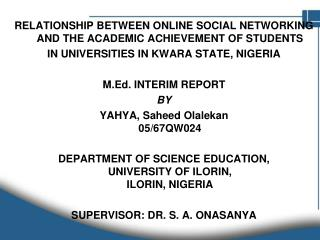 RELATIONSHIP BETWEEN ONLINE SOCIAL NETWORKING AND THE ACADEMIC ACHIEVEMENT OF STUDENTS