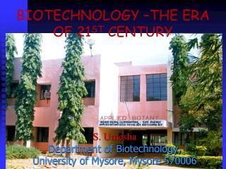 BIOTECHNOLOGY –THE ERA OF 21 ST  CENTURY