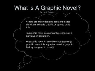 What is A Graphic Novel? By Leigh Thornton
