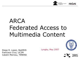 ARCA Federated Access to Multimedia Content