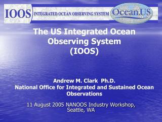 11 August 2005 NANOOS Industry Workshop,  Seattle, WA