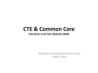 CTE & Common Core THE DEVIL IS IN THE CREATIVE MIND