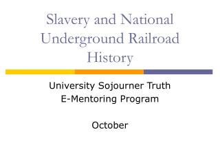 Slavery and National Underground Railroad History
