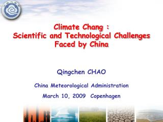 Climate Chang : Scientific and Technological Challenges Faced by China
